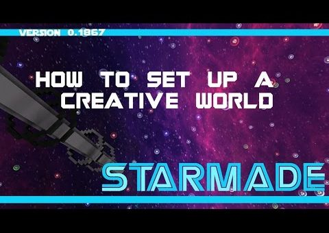 "StarMade - TUTORIAL: ""Making a 'Creative Mode' world"""