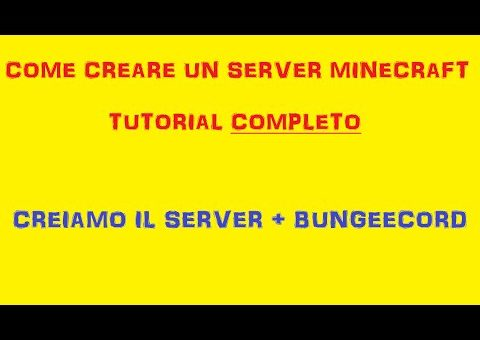 COME CREARE UN SERVER MINECRAFT - TUTORIAL COMPLETO 1 - Creiamo il server+ Bungeecord