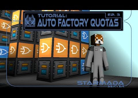 Starmade: Automatic Factory Quotas)