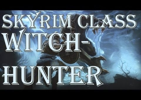 Skyrim Tutorials: Witchhunter