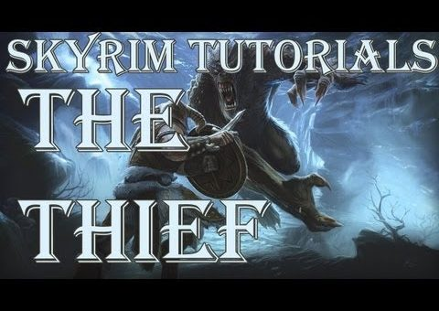 Skyrim Tutorials: What it means to be The Thief (The Assassin)