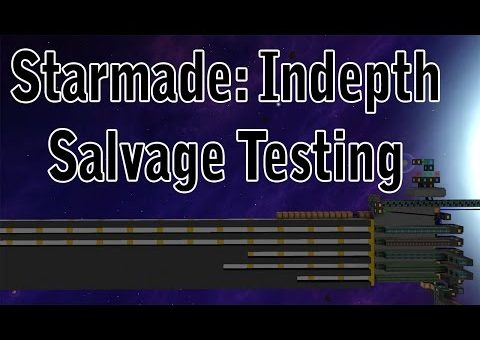 Starmade: Indepth (Salvage Testing)