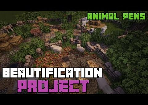 The Minecraft Beautification Project - Beautifying Animal Pens