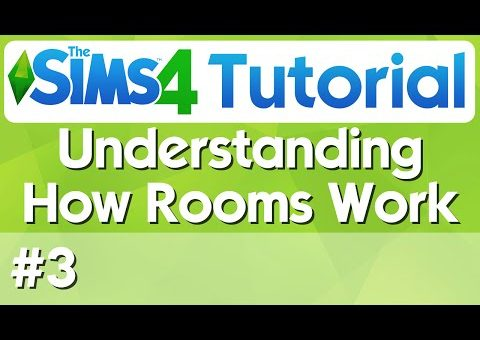 The Sims 4 Tutorial - #3 - Understanding How Rooms Work