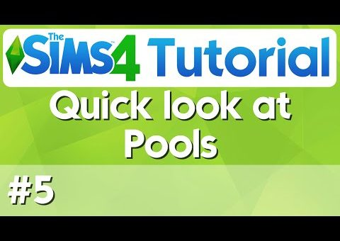 The Sims 4 Tutorial - #5 - Quick look at Pools