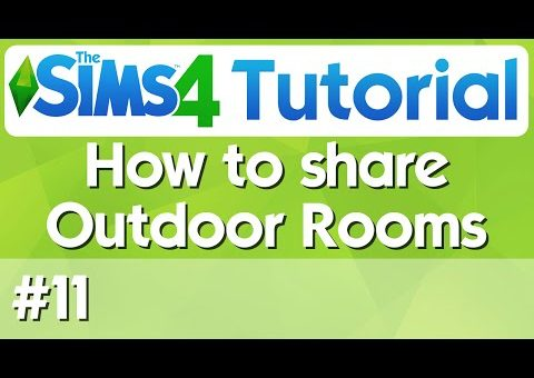The Sims 4 Tutorial - #11 - How to Share Outdoor Rooms