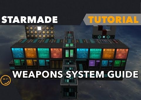 Starmade: Weapons System Guide / Tutorial