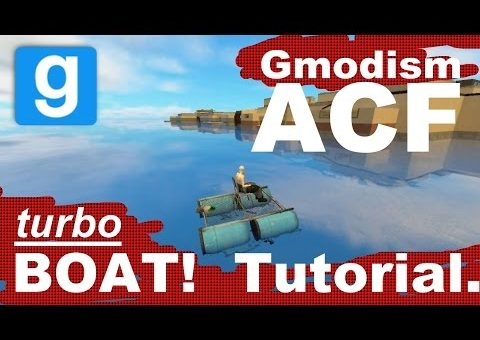 [Tutorial] Garry's Mod: How to make a ACF Boat (Water Craft)