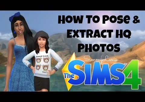 The Sims 4 Tutorial: How to Pose & Extract HQ Images