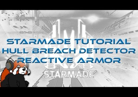 Starmade Tutorial: Hull Breach Detector/Reactive Armor