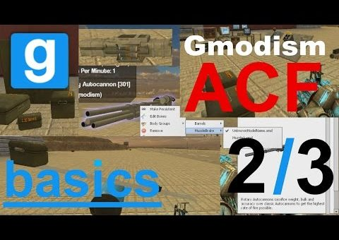 "Garry's Mod ACF Basics, ""Guns & Ammo"" (2/3)"