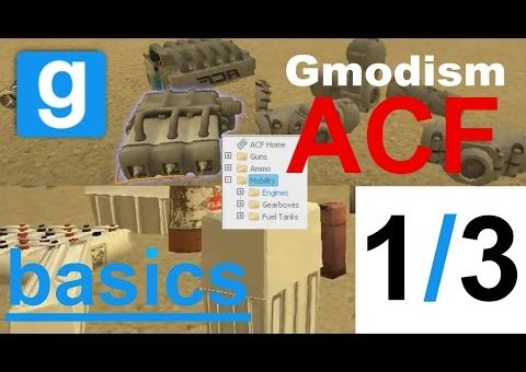 "Garry's Mod ACF Basics, ""Mobility: Engines, Gearboxes & Fuel"" (1/3)"