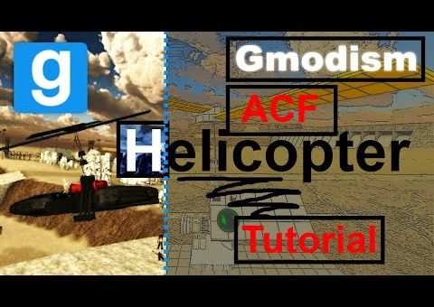 Garry's Mod | How to build a basic ACF Helicopter